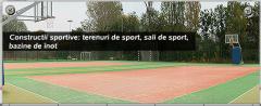 Realizarea de constructii sportive: sali si terenuri de sport